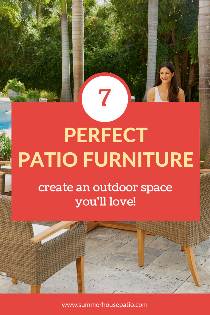 Use these 7 tips to pick the perfect patio furniture.